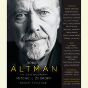 Robert Altman: The Oral Biography, by Mitchell Zuckoff