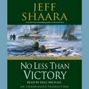 No Less Than Victory: A Novel of WWII, by Jeffrey M. Shaara