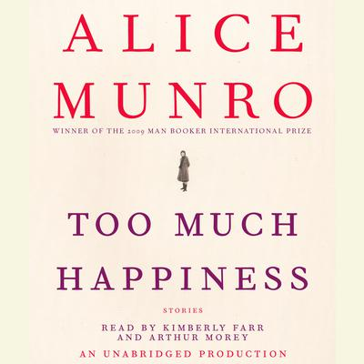 Too Much Happiness: Stories Audiobook, by Alice Munro