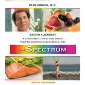 Breath Alignment: A Guided Meditation from THE SPECTRUM Audiobook, by Dean Ornish, Dean Ornish, M.D., Anne Ornish
