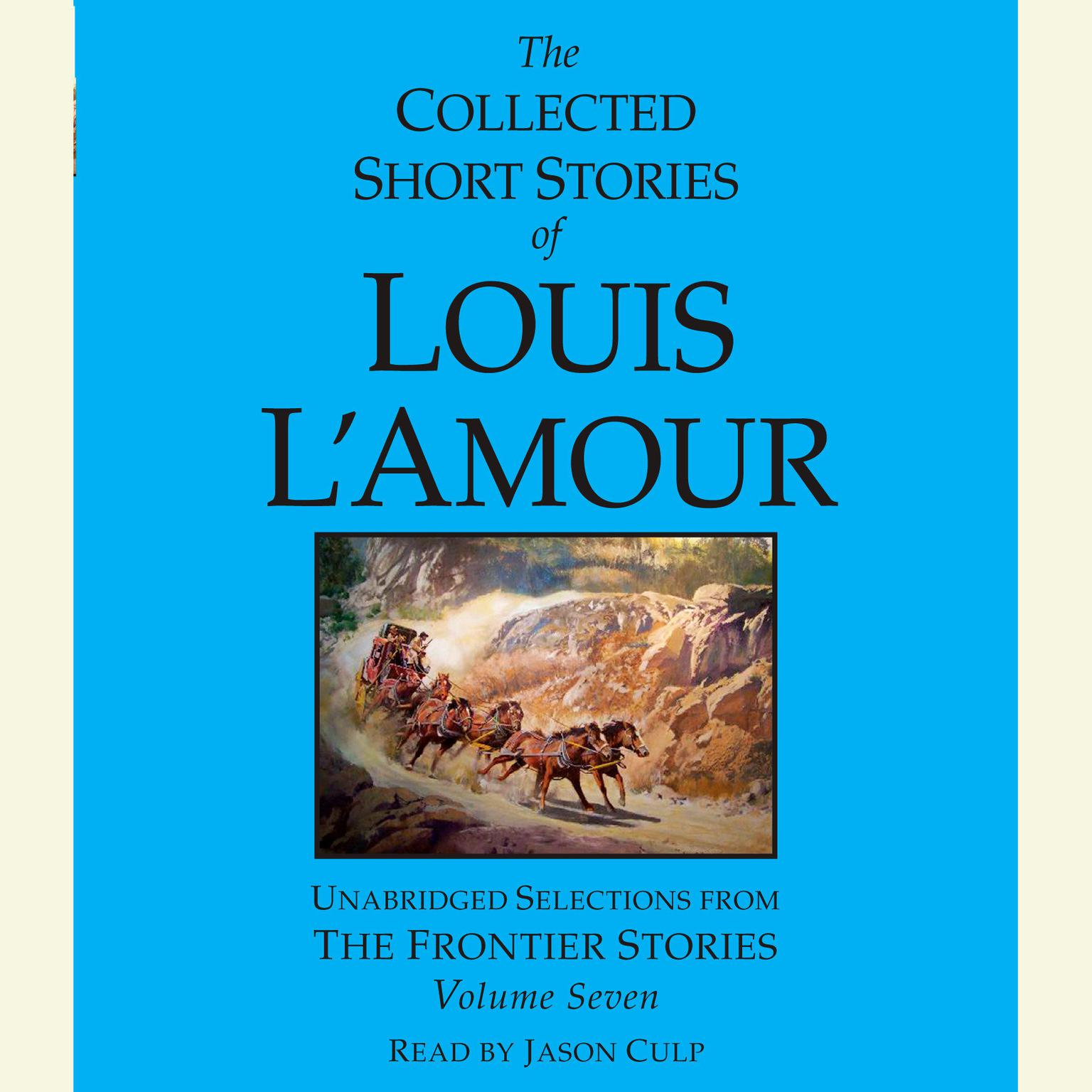 Printable The Collected Short Stories of Louis L'Amour, Vol. 7: The Frontier Stories Audiobook Cover Art