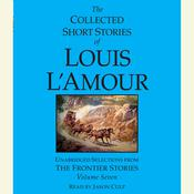 The Collected Short Stories of Louis L'Amour, Vol. 7: The Frontier Stories Audiobook, by Louis L'Amour