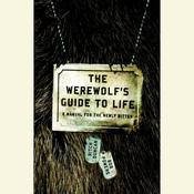 The Werewolfs Guide to Life: A Manual for the Newly Bitten Audiobook, by Ritch Duncan, Bob Powers