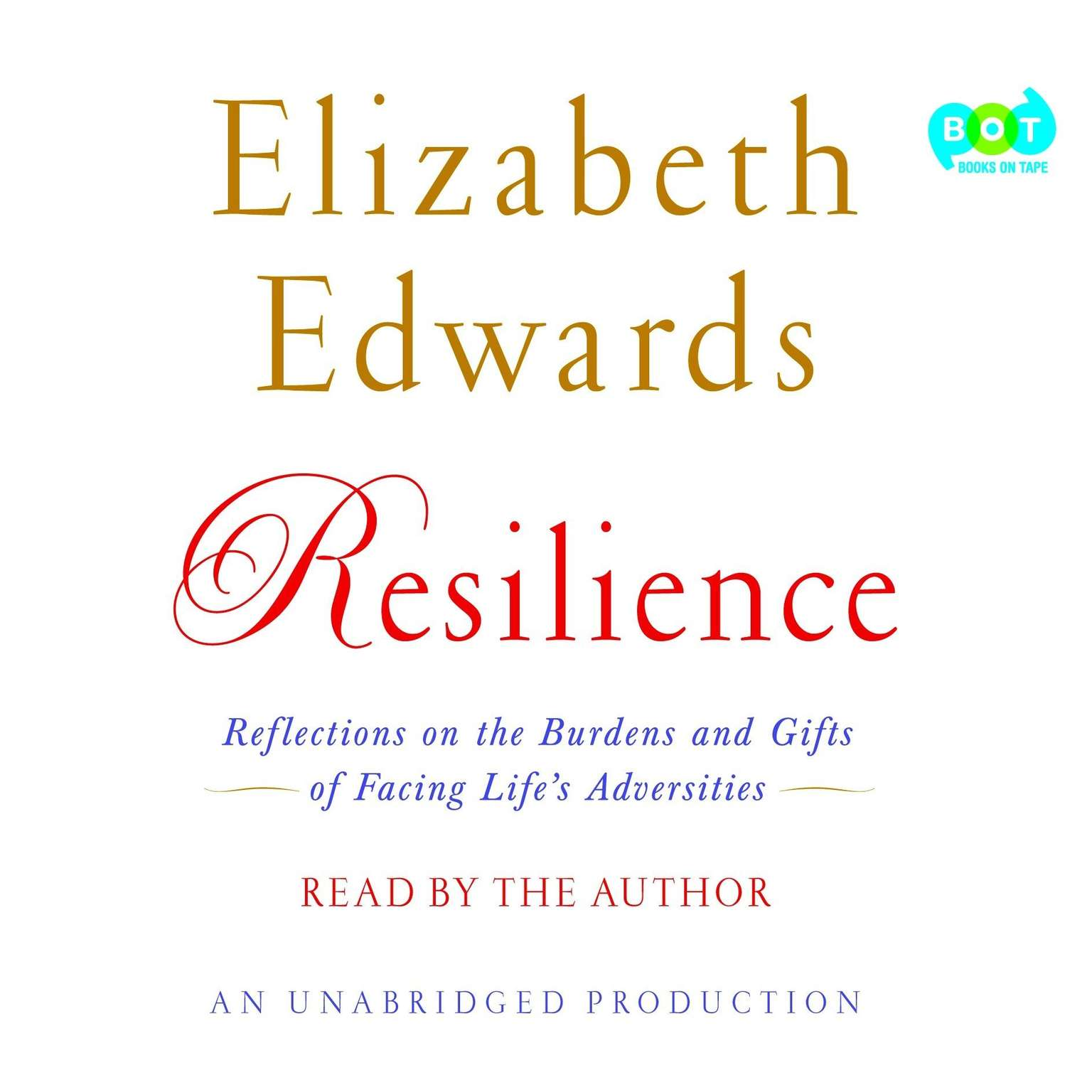 Printable Resilience: Reflections on the Burdens and Gifts of Facing Life's Adversities Audiobook Cover Art