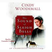The Sound of Sleigh Bells: A Romance from the Heart of Amish Country, by Cindy Woodsmall