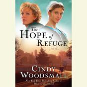 The Hope of Refuge: Book 1 in the Adas House Amish Romance Series, by Cindy Woodsmall, Cassandra Campbell