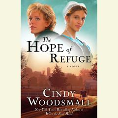 The Hope of Refuge: Book 1 in the Adas House Amish Romance Series Audiobook, by Cindy Woodsmall, Cassandra Campbell