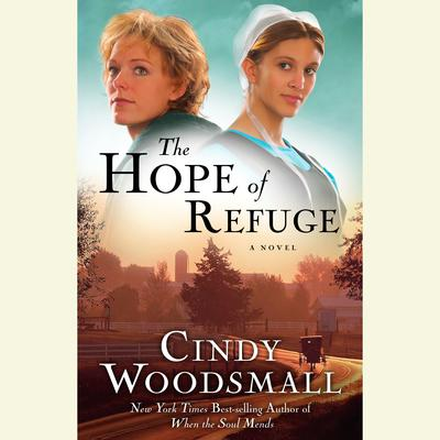 The Hope of Refuge: Book 1 in the Adas House Amish Romance Series Audiobook, by Cindy Woodsmall