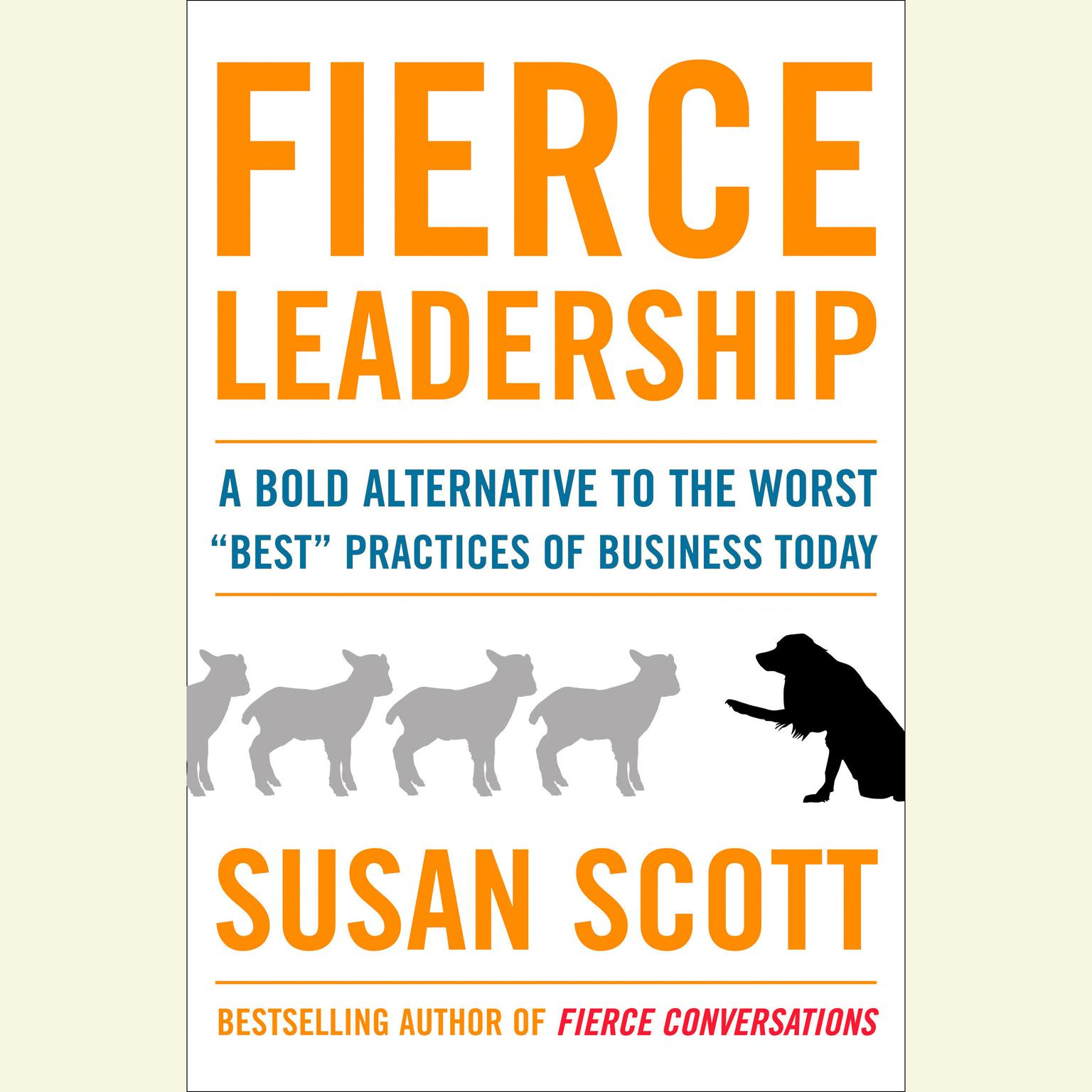 Printable Fierce Leadership: A Bold Alternative to the Worst 'Best' Business Practices of Today Audiobook Cover Art