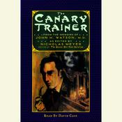 The Canary Trainer: From the Memoirs of John H. Watson Audiobook, by Nicholas Meyer