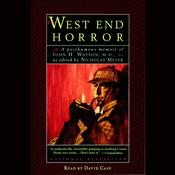 The West End Horror: A Posthumous Memoir of John H. Watson, M.D., by Nicholas Meyer