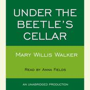 Under the Beetles Cellar Audiobook, by Mary Willis Walker