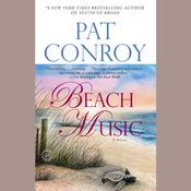 Beach Music: A Novel, by Pat Conroy