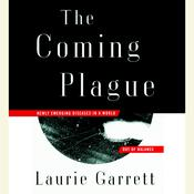 The Coming Plague: Newly Emerging Diseases in a World Out of Balance, by Laurie Garrett