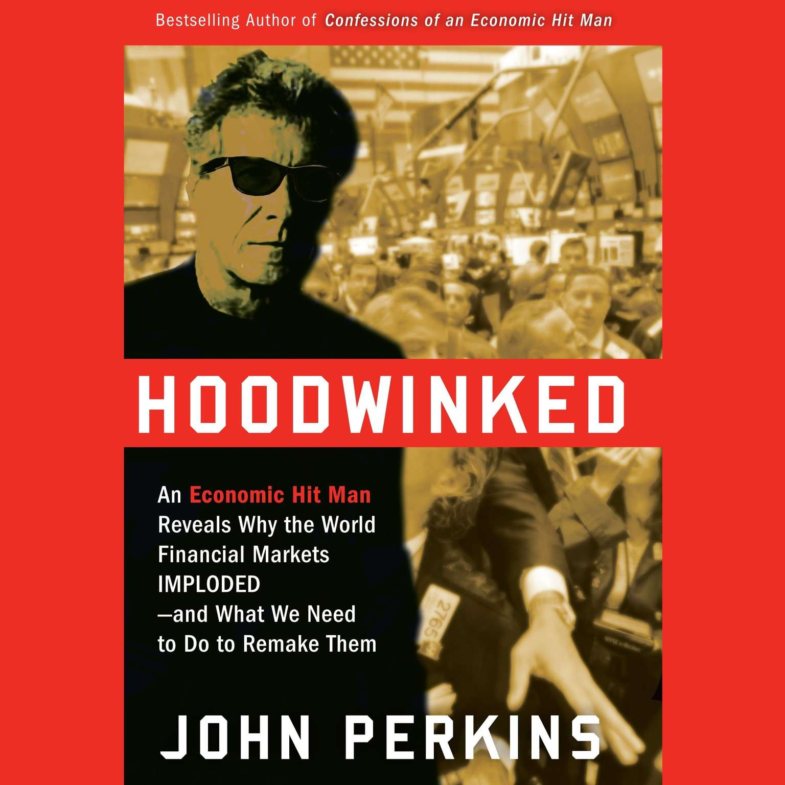 Printable Hoodwinked: An Economic Hit Man Reveals Why the Global Economy IMPLODED -- and How to Fix It Audiobook Cover Art