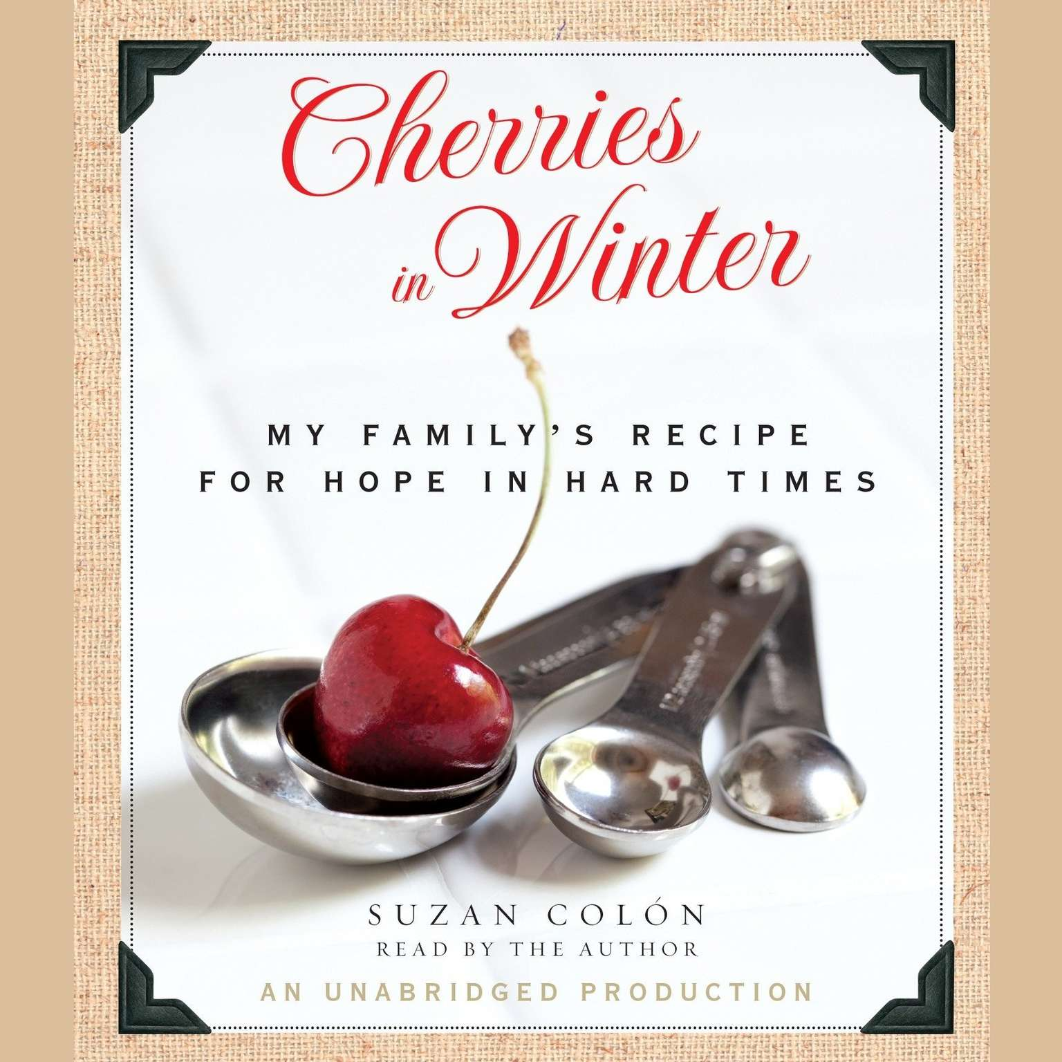 Printable Cherries in Winter: My Family's Recipe for Hope in Hard Times Audiobook Cover Art