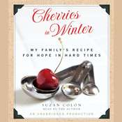 Cherries in Winter: My Familys Recipe for Hope in Hard Times, by Suzan Colón