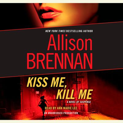 Kiss Me, Kill Me: A Novel of Suspense Audiobook, by