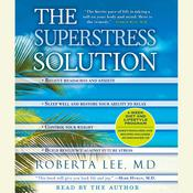The SuperStress Solution, by Roberta Lee, M.D. Roberta Lee