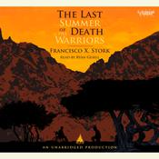 The Last Summer of the Death Warriors, by Francisco Stork, Francisco X. Stork