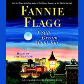 I Still Dream About You: A Novel, by Fannie Flagg