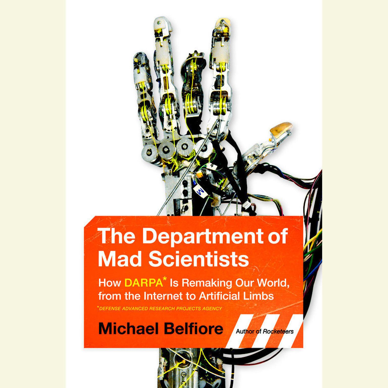 Printable The Department of Mad Scientists: How DARPA Is Remaking Our World from the Internet to Artificial Limbs Audiobook Cover Art