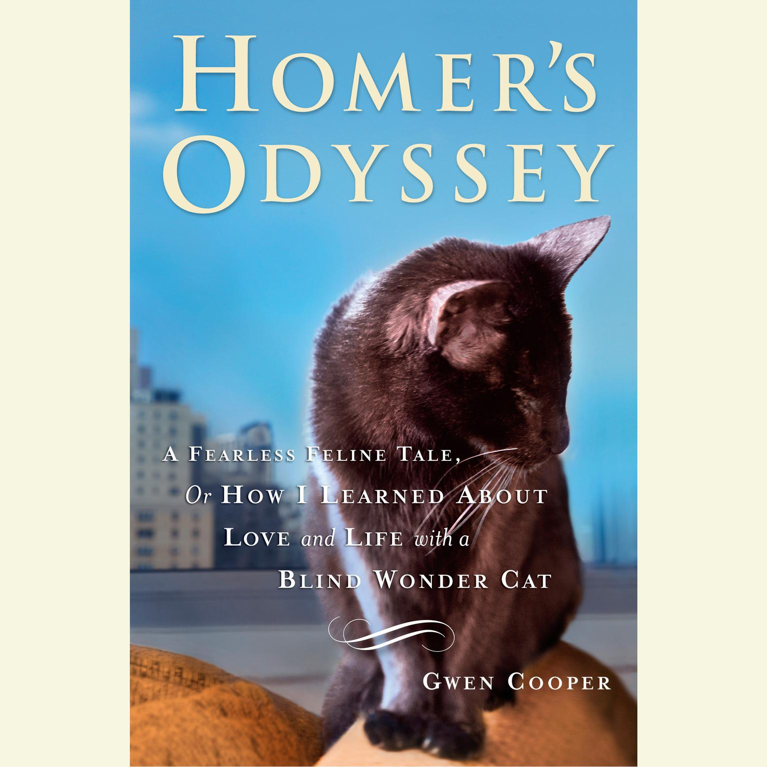 Printable Homer's Odyssey: A Fearless Feline Tale, or How I Learned About Love and Life with a Blind Wonder Cat Audiobook Cover Art