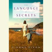 The Language of Secrets Audiobook, by Dianne Dixon