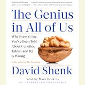 The Genius in All of Us: New Insights into Genetics, Talent, and IQ, by David Shenk