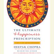 The Ultimate Happiness Prescription: 7 Keys to Joy and Enlightenment, by Deepak Chopra