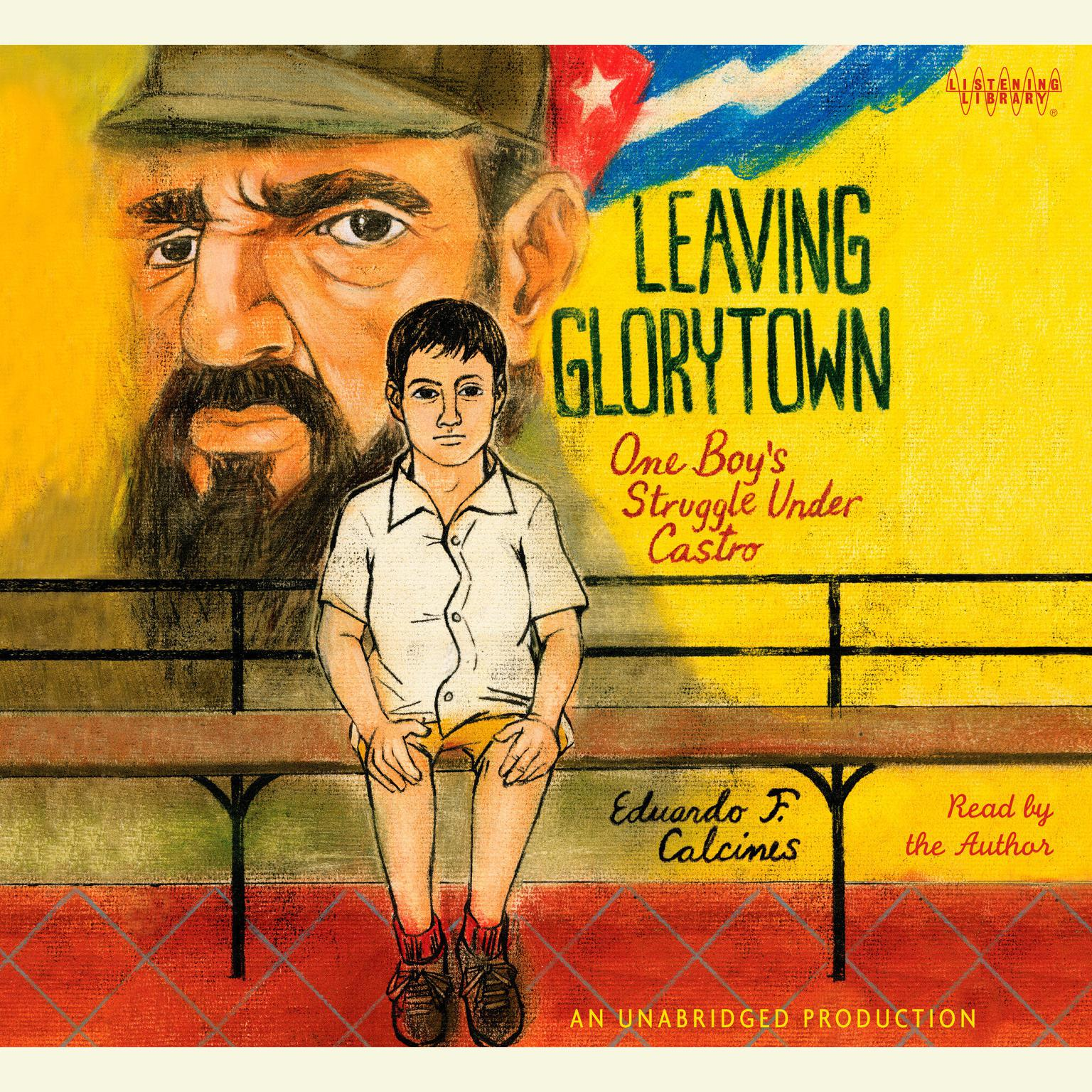 Printable Leaving Glorytown: One Boy's Struggle Under Castro Audiobook Cover Art