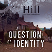 A Question of Identity: A Chief Superintendent Simon Serrailler Mystery, by Susan Hill