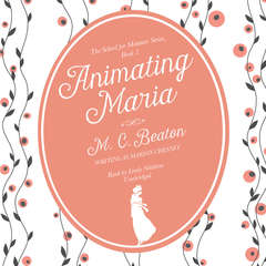 Animating Maria Audiobook, by M. C. Beaton