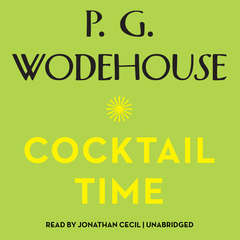 Cocktail Time Audiobook, by P. G. Wodehouse