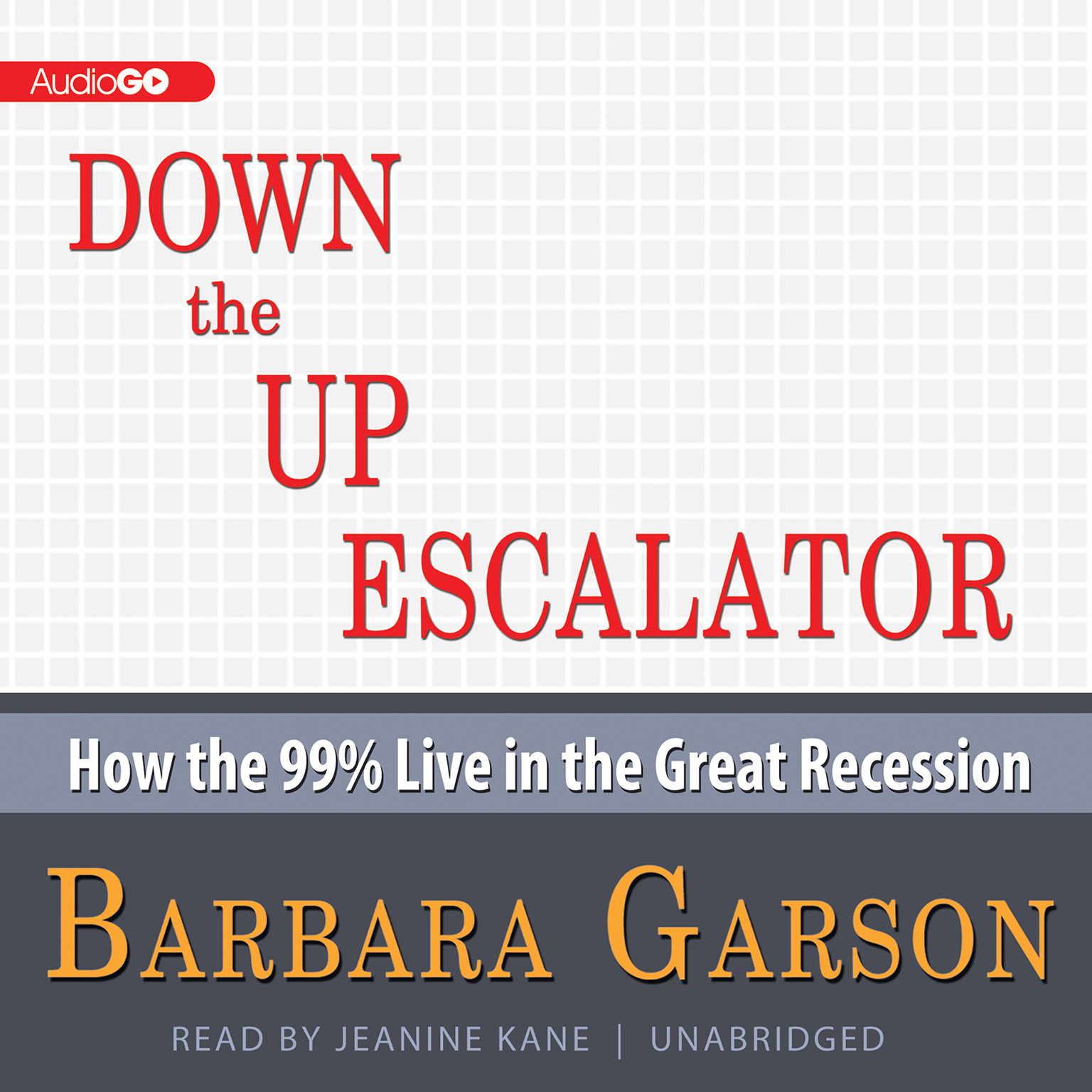 Printable Down the Up Escalator: How the 99 Percent Live in the Great Recession Audiobook Cover Art