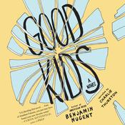 Good Kids Audiobook, by Benjamin Nugent