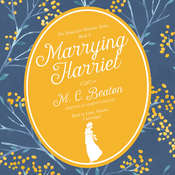 Marrying Harriet: A Regency Romance Audiobook, by M. C. Beaton