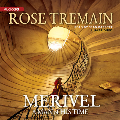 Merivel: A Man of His Time Audiobook, by Rose Tremain