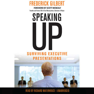 Speaking Up: Surviving Executive Presentations Audiobook, by Frederick Gilbert