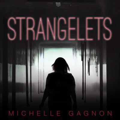 Strangelets Audiobook, by Michelle Gagnon
