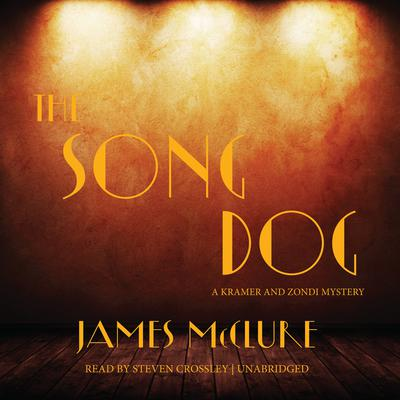 The Song Dog: A Kramer and Zondi Mystery Audiobook, by