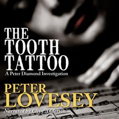 The Tooth Tattoo Audiobook, by Peter Lovesey