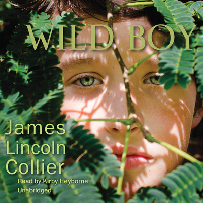 Wild Boy Audiobook, by James Lincoln Collier