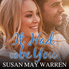 It Had to Be You Audiobook, by Susan May Warren