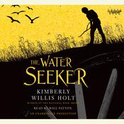 The Water Seeker Audiobook, by Kimberly Willis Holt