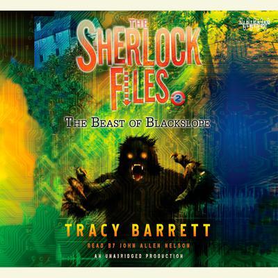 The Beast of Blackslope: The Sherlock Files #2 Audiobook, by Tracy Barrett