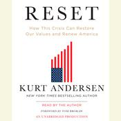 Reset: How This Crisis Can Restore Our Values and Renew America Audiobook, by Kurt Andersen