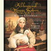 Alchemy and Meggy Swann, by Karen Cushman