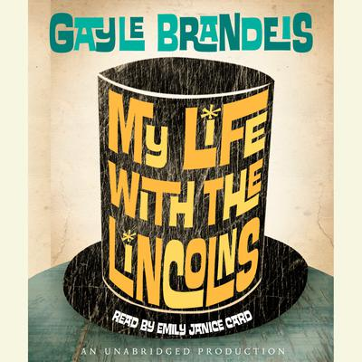 My Life with the Lincolns Audiobook, by Gayle Brandeis