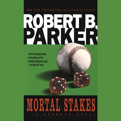 Mortal Stakes Audiobook, by Robert B. Parker